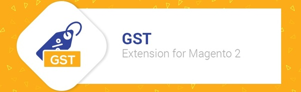 Is there any Magento extension for GST? - Quora