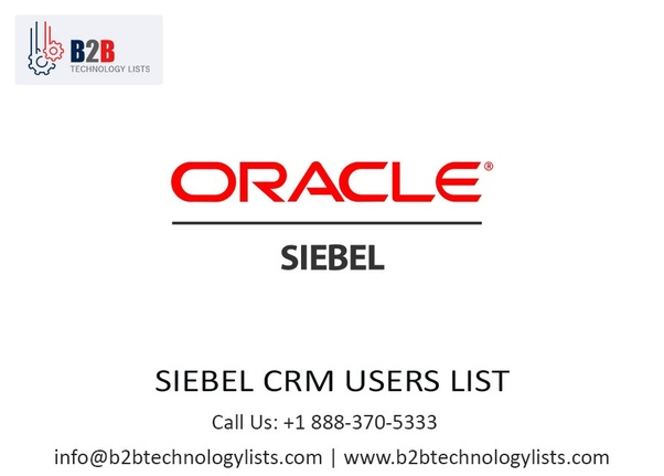 What are the benefits of siebel CRM users list in technology