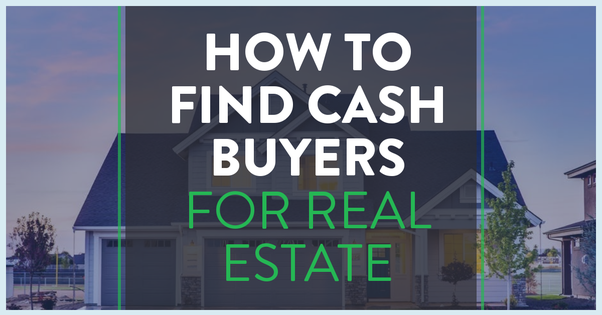 How to find cash buyers for real estate - Quora