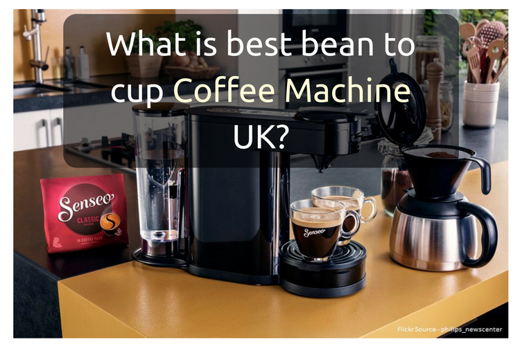 What Is Best Bean To Cup Coffee Machine Uk Quora