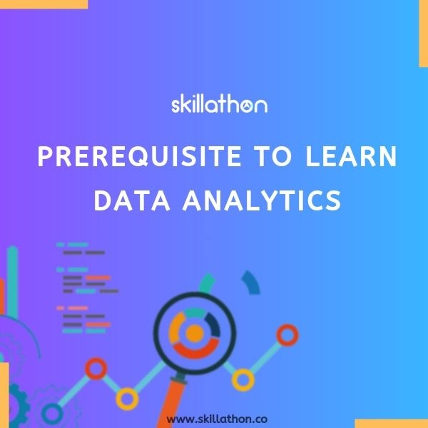 What are the Prerequisite to learn data analytics? - Quora