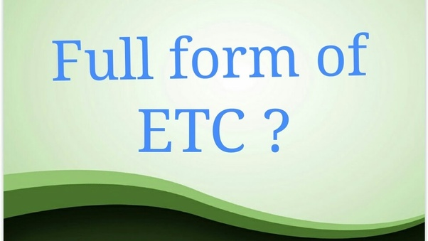 what is the full form of etc