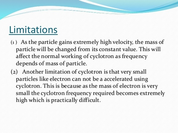What Is The Working And Limitations Of Cyclotron In Simple And