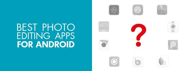 What are some good photo editing apps for Android? - Quora