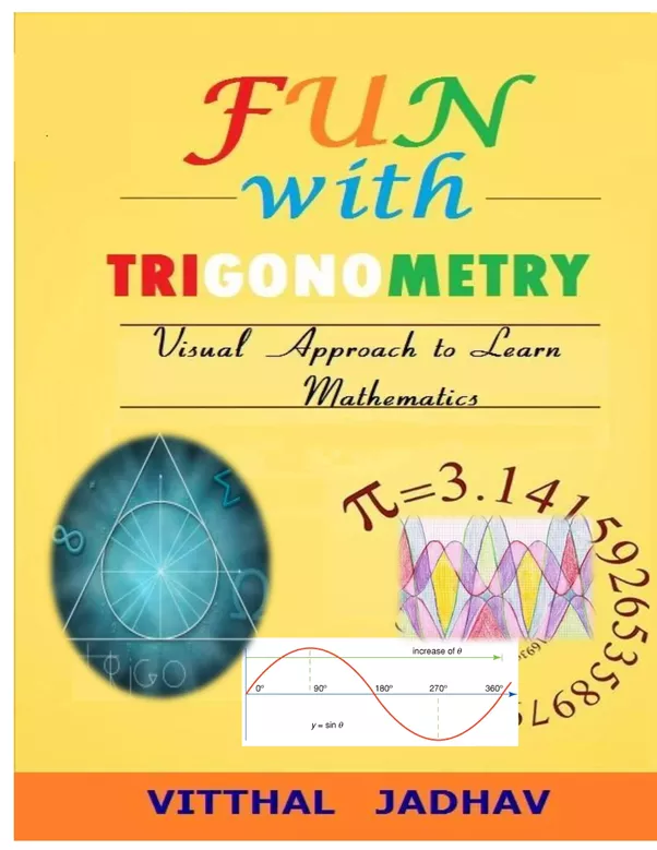 Which is the best book for geometry trigonometry and mensuration fun with trigonometry visual approach to learn trigonometry fandeluxe Choice Image