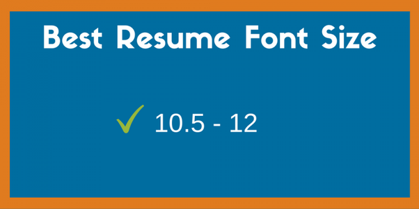 what should be the font size in a resume quora