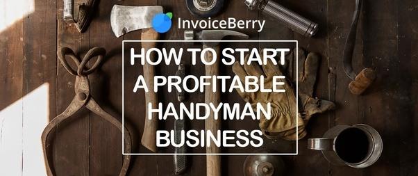 Is a handyman business profitable? If yes, how do I start a handyman ...