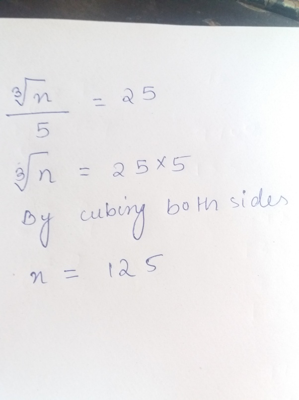 the cube root of a number when divided5 gives 25