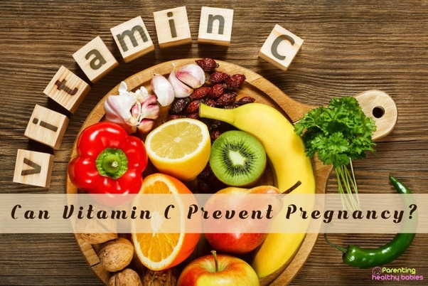 How does Vitamin C prevent pregnancy? - Quora