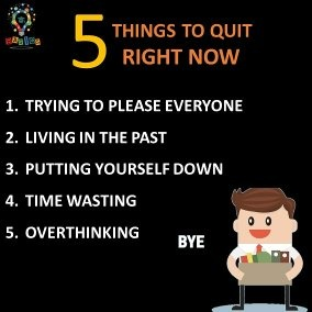 Things to quit right now and make you successful