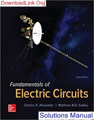 Where Can You Find The Solutions Of The Fundamentals Of Electric Circuits By Alexander Sadiku And 6th Edition Quora
