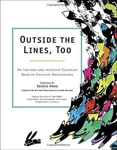 With Contributions From Keith Haring AIKO Shepard Fairey Exene Cervenka Keita Takahashi Jen Corace Ryan McGinness And More Outside The Lines