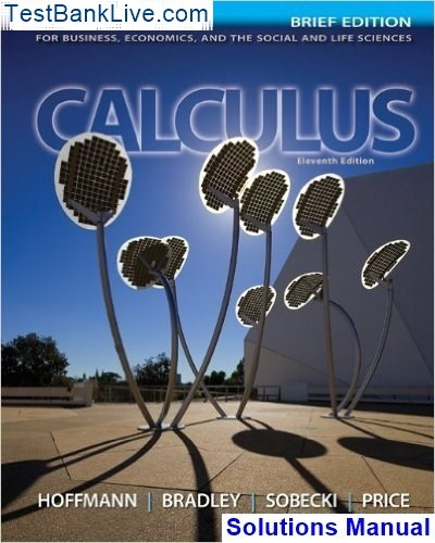 How To Get The Calculus For Business Economics And The Social And Life Sciences Brief Version 11th Edition Solutions Manual Quora