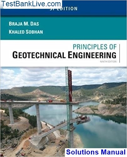 Solution manual for geotechnical engineering principles and.