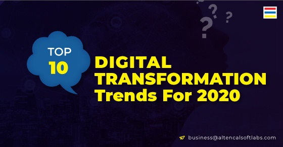 Digital Trends 2020.What Are The Top 10 Digital Transformation Trends For 2020