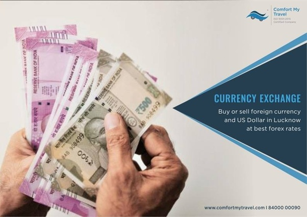 If You Want To Exchange Your Currency In Lucknow So Can Go Comfortmytravel They At Very Reasonable Prices