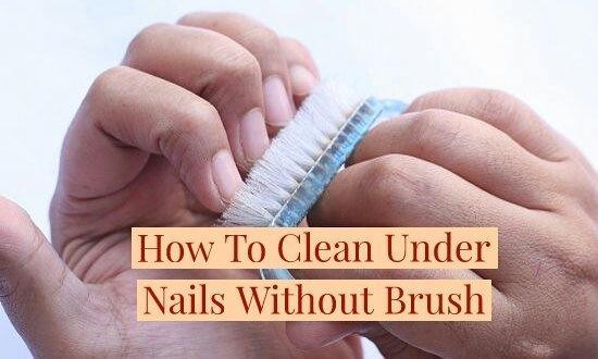Best Way To Clean Under Fingernails