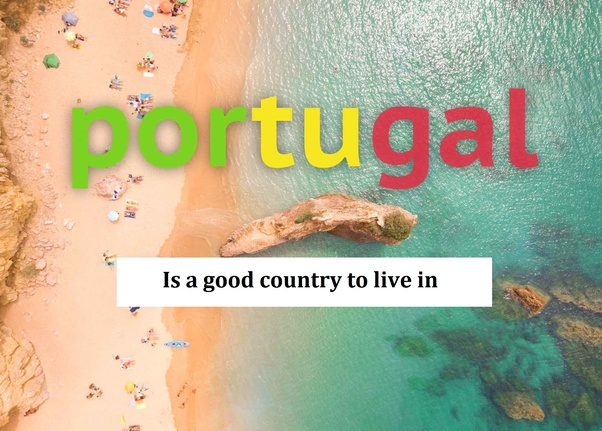 Is Portugal a good country to live in? - Quora