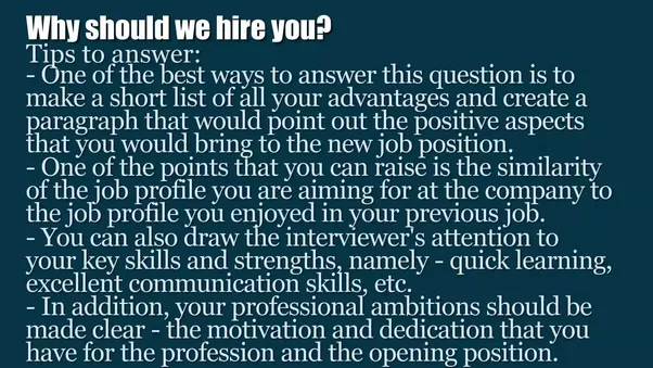 P.S.I Have Never Given Any Interview But I Think These Are Common Points You  Should State To Him.  Why Should I Hire You