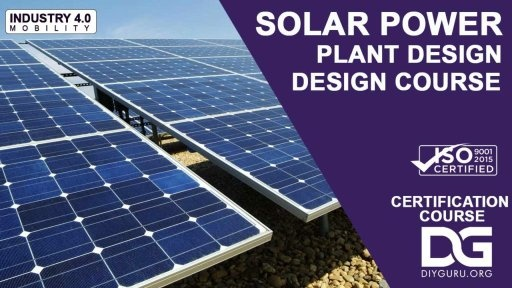 How beneficial is a course in Solar Power Plant Design from Advance