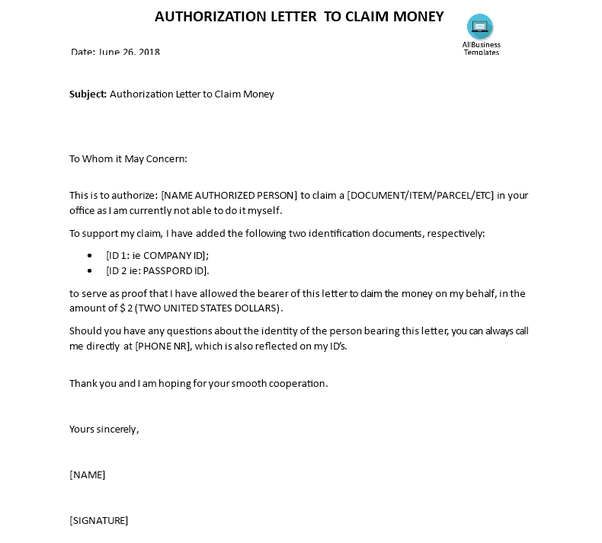 this ready made authorization letter template is well suited if you need someone else to claim money on your behalf this way you can quickly modify the
