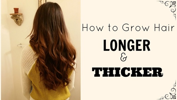 Natural way to make your hair grow thicker