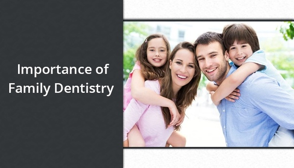Why is family dentistry important for oral health? - Quora