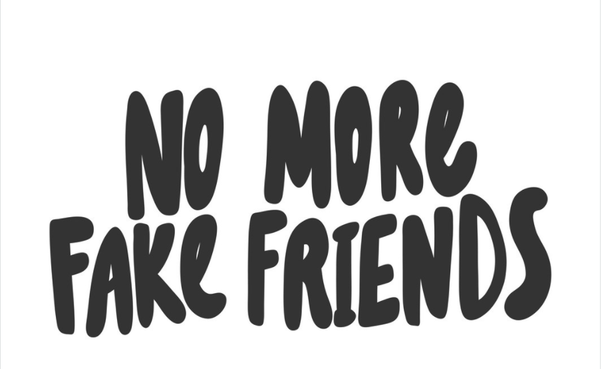 How to get rid of fake friends