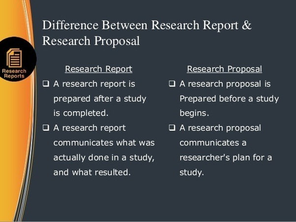 What Is The Difference Between Research Proposal And Research Report