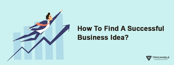 How to find a business idea - Quora