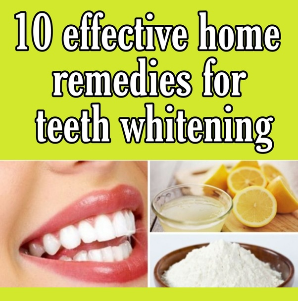 How To Naturally Whiten My Teeth Quora