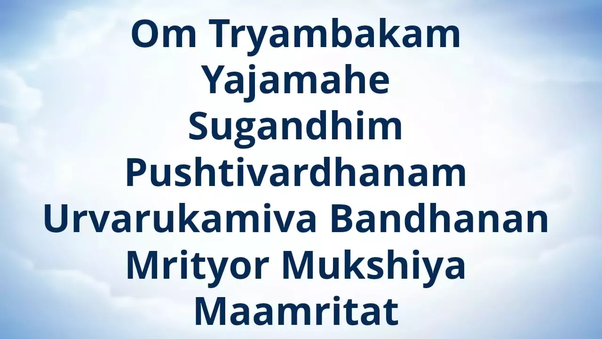 What Is The Proper Way To Chant Maha Mrityunjaya Mantra Quora