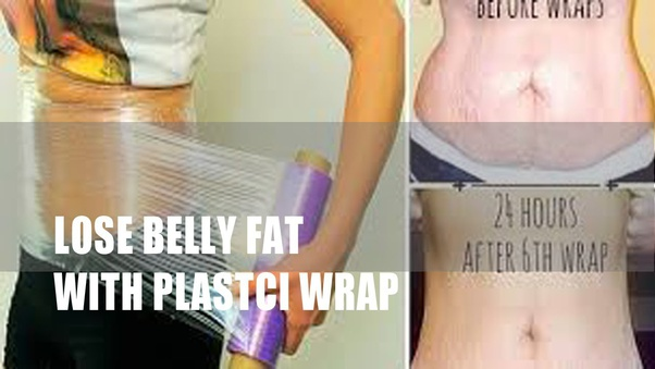 Can you wrap your stomach with Saran wrap to lose weight