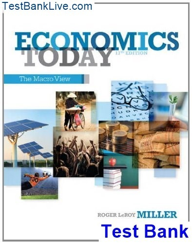 Testbanklive Dot Com Economics Today The Macro 17th Edition Roger Leroy Miller Test Bank