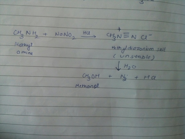 What happens when CH3NH2 reacts with NaNO2 and HCl? - Quora