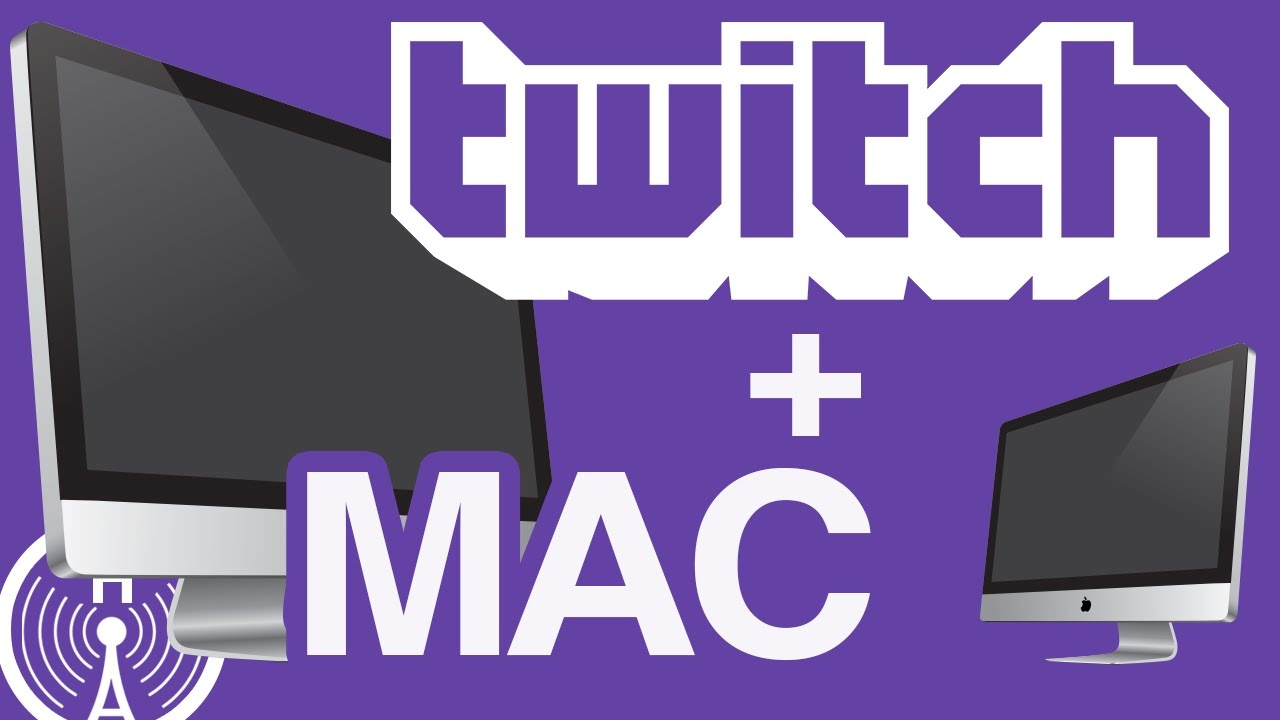 What's the best way to stream to Twitch from a Mac? - Quora
