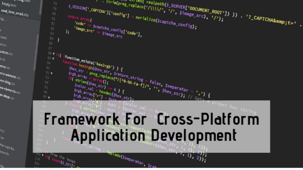 Which framework can be used to develop cross platform application