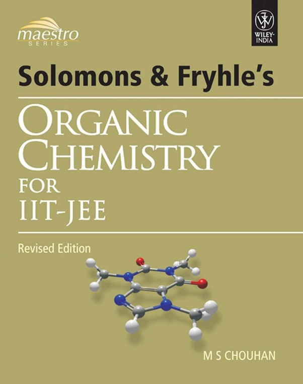 Which are the best books for organic chemistry for iit jee quora solomon fryhl for theory and ms chouhan balaji publication for practising problems fandeluxe Gallery