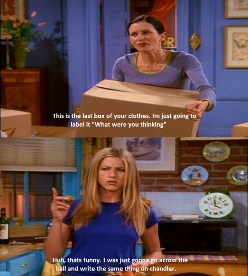 What are some puns from 'Friends' TV series? - Quora