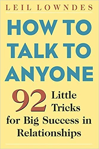 How To Talk Anyone 92 Little Tricks For Big Success In Relationships