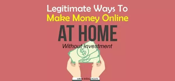 Legitimate Ways To Make Money Online At Home Without Investment