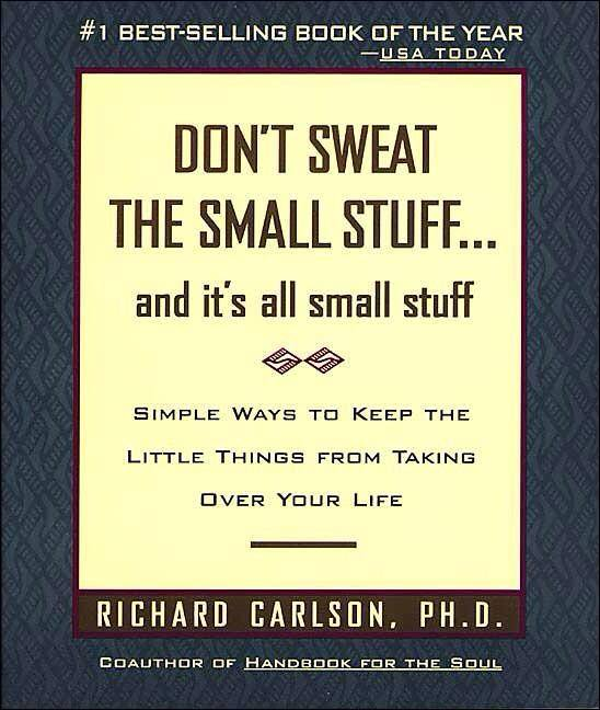 What are the best self help books for positive thinking quora dont sweat the small stuff and its all small stuff fandeluxe Images