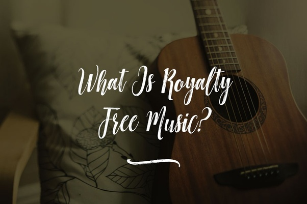 What is royalty free music? How does it work? - Quora