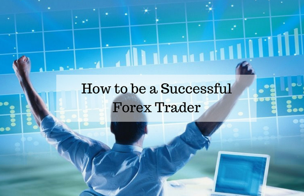 how to become a good forex trader