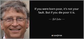 Who Was The First To Say If You Are Born Poor Then It Is Not Your