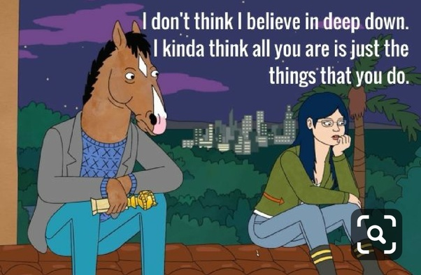 What Is The Deepest Most Meaningful Quote From Bojack Horseman Whether In Context Or Not Quora