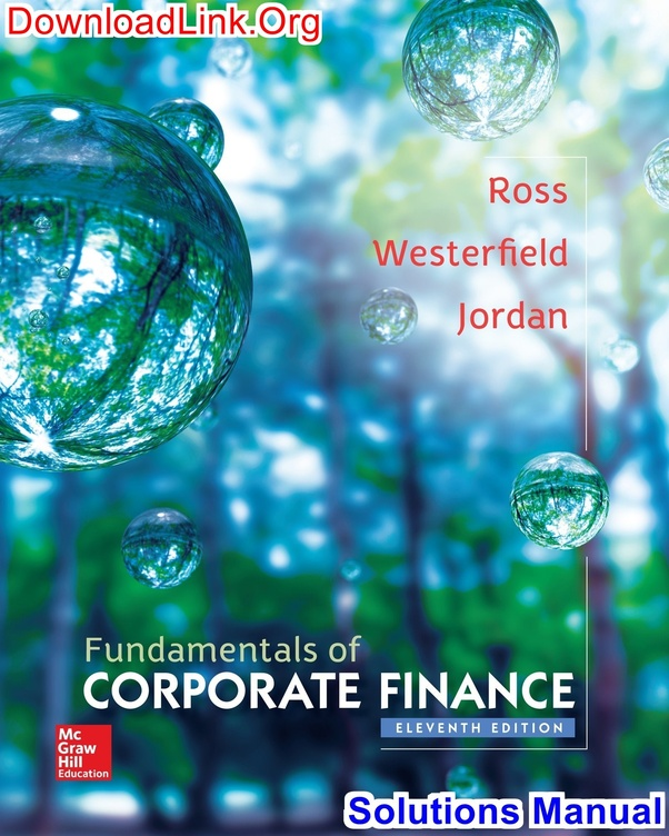 Corporate finance solution manual by ross, westerfield and jordern.