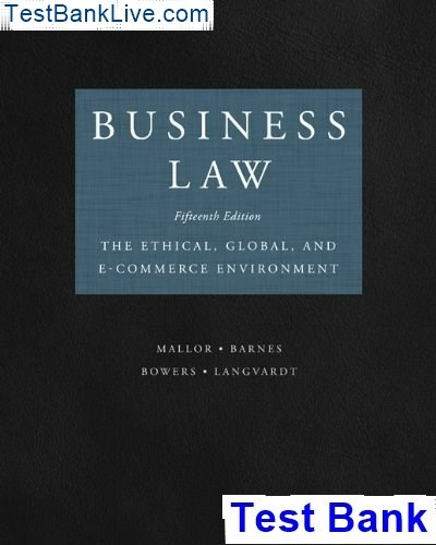 Business Law Ethical Global E Commerce Environment 15th Edition Mallor Test Bank Pdf For The And