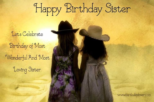 Superb How Should I Wish My Sister Happy Birthday Quora Funny Birthday Cards Online Elaedamsfinfo