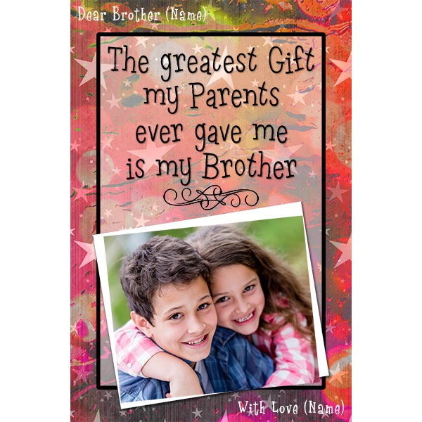 Let Your Brother Celebrate His Birthday In A Fantastic Way While You Give Him These Handmade Gifts For The Form Of Personalized Posters